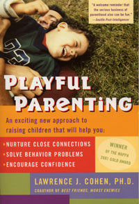 Resources for Dads Playful Parenting Lawrence J. Cohen